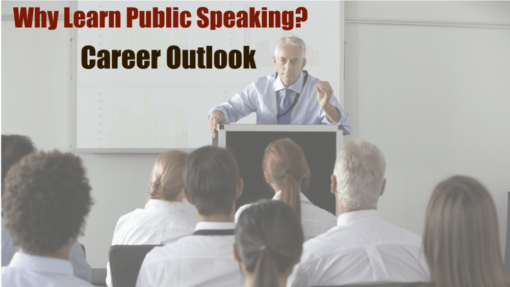 """A business man gives a presentation. The words """"Why Learn Public Speaking? Career Outlook"""" are superimposed."""